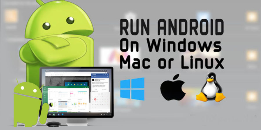 How to run Android apps on Windows and Mac easily